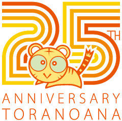 25th ANNIVERSARY TORANOANA